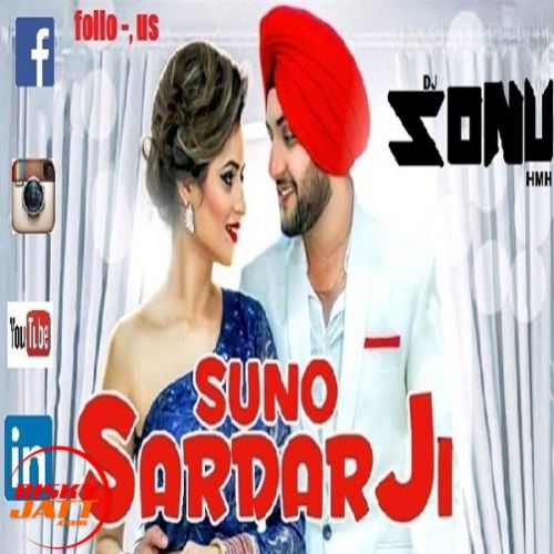 Download *suno Sardar Ji Ft Mehtab Virk Remix *DJ SONU HMH FT MEHTAB VIRAK mp3 song