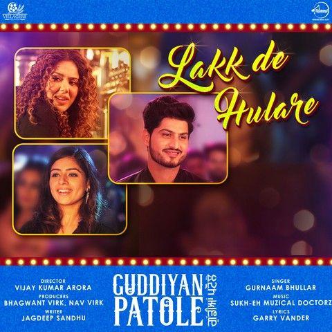 Lakk De Hulare (Guddiyan Patole) mp3 song Gurnam Bhullar