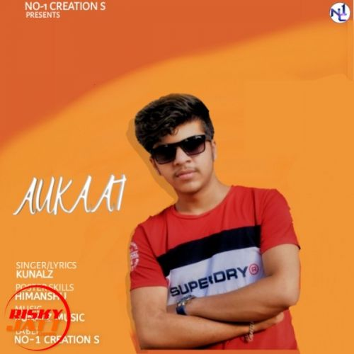 Download Aukaat Kunalz mp3 song