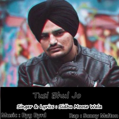Download Tusi Bhul Jo Sidhu Moose Wala, Sunny Malton mp3 song, Tusi Bhul Jo Sidhu Moose Wala, Sunny Malton full album download