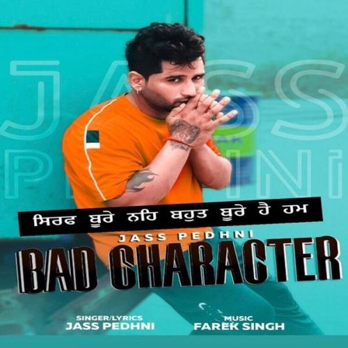 Download Bad Character Jass Pedhni mp3 song, Bad Character Jass Pedhni full album download