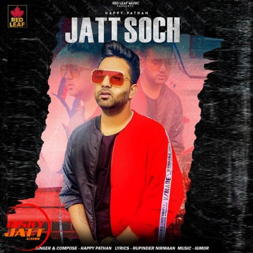 Download Jatt Soch Happy Pathan, Meenu Singh mp3 song, Jatt Soch Happy Pathan, Meenu Singh full album download