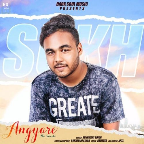 Download Angyare (The Sparks) Sukhmani Singh mp3 song, Angyare (The Sparks) Sukhmani Singh full album download