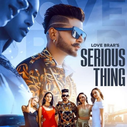 Download Serious Thing Love Brar mp3 song, Serious Thing Love Brar full album download