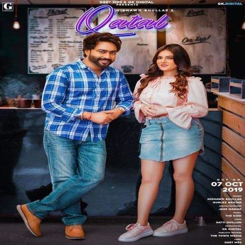 Download Qatal Nishawn Bhullar, Gurlez Akhtar mp3 song, Qatal Nishawn Bhullar, Gurlez Akhtar full album download