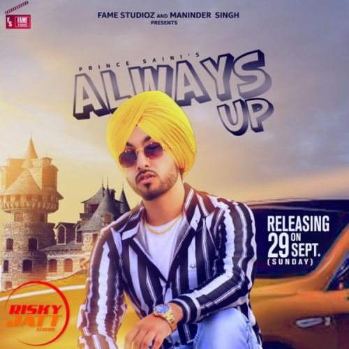Download Always Up Prince Saini mp3 song, Always Up Prince Saini full album download
