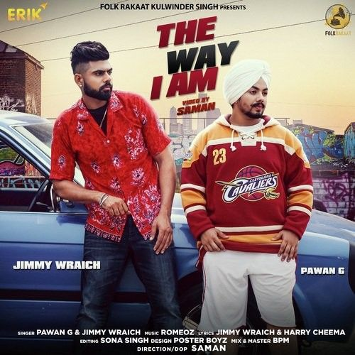 Download The Way I Am Jimmy Wraich, Pawan G mp3 song, The Way I Am Jimmy Wraich, Pawan G full album download