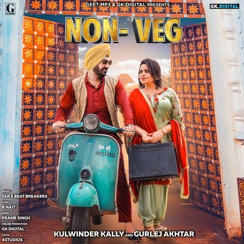 Download Non Veg Gurlez Akhtar and Kulwinder Kally mp3 song