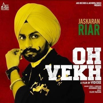Download Oh Vekh Jaskaran Riar mp3 song, Oh Vekh Jaskaran Riar full album download