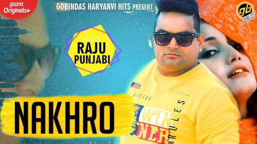 Download Nakhro Raju Punjabi mp3 song, Nakhro Raju Punjabi full album download