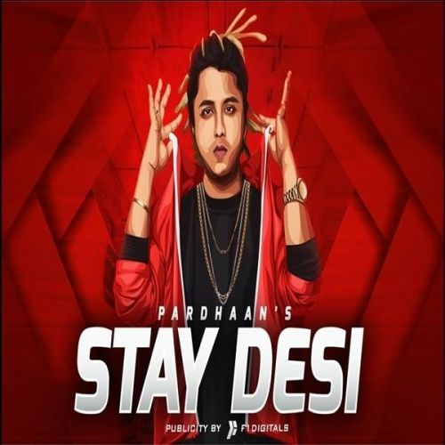 Download Stay Desi Pardhaan mp3 song, Stay Desi Pardhaan full album download