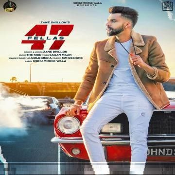 Download 47 Fellas Zane Dhillon mp3 song, 47 Fellas Zane Dhillon full album download