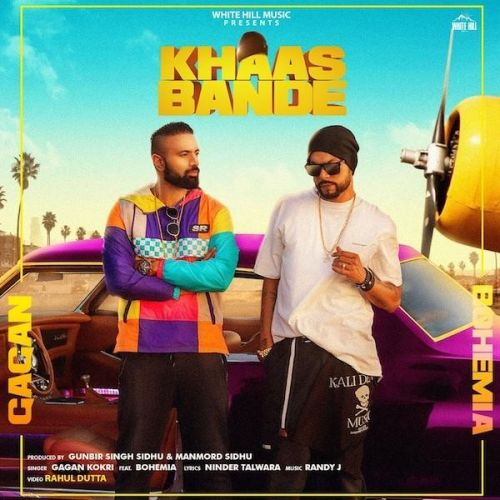 Download Khaas Bande Gagan Kokri, Bohemia mp3 song, Khaas Bande Gagan Kokri, Bohemia full album download