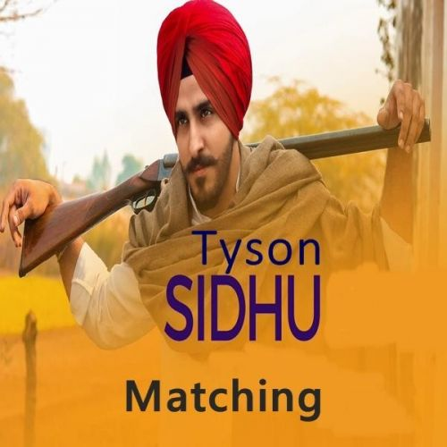 Download Matching Tyson Sidhu mp3 song, Matching Tyson Sidhu full album download