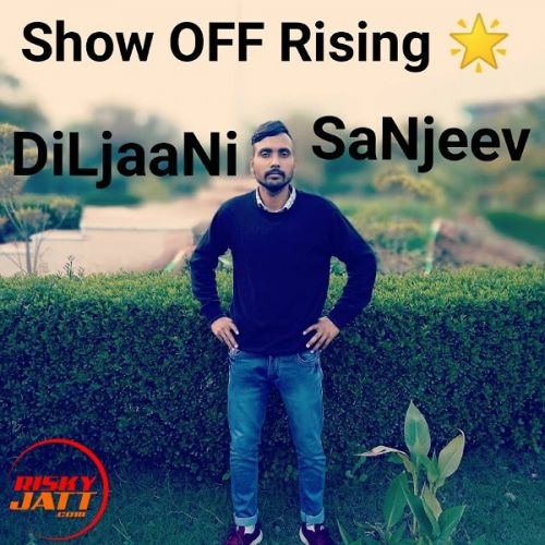 Download Show Off Rising ? DiLjaaNi SaNjeev mp3 song