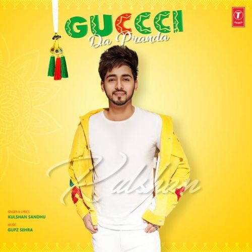 Download Guccci Da Pranda Kulshan Sandhu mp3 song, Guccci Da Pranda Kulshan Sandhu full album download