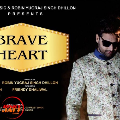 Download Brave Heart Harry Gill and Friendy Dhaliwal mp3 song