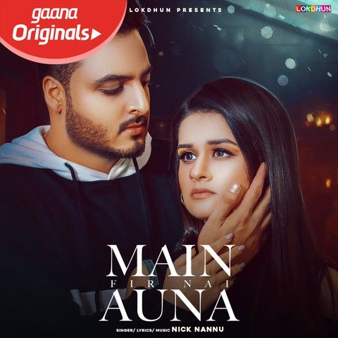Download Main Fir Nai Auna Nick Nannu mp3 song, Main Fir Nai Auna Nick Nannu full album download