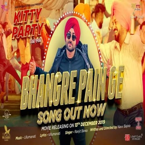 Download Bhangre Pain Ge (Kitty Party) Ranjit Bawa mp3 song, Bhangre Pain Ge (Kitty Party) Ranjit Bawa full album download