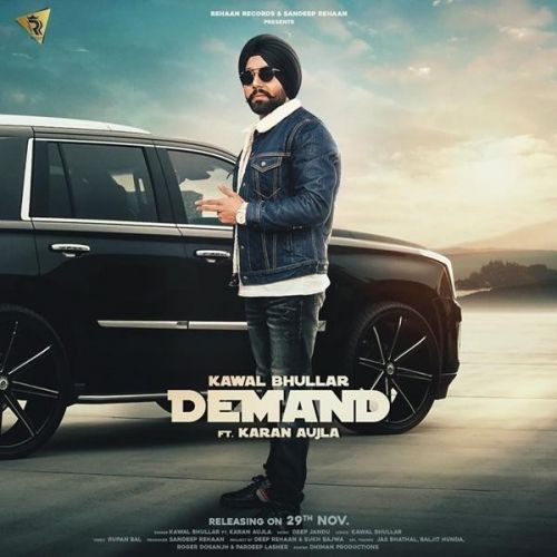 Download Demand Kawal Bhullar, Karan Aujla mp3 song, Demand Kawal Bhullar, Karan Aujla full album download