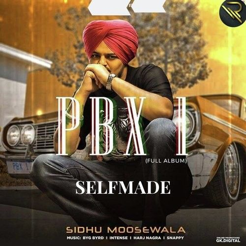 Download Selfmade (PBX 1) Sidhu Moose Wala mp3 song, Selfmade Sidhu Moose Wala full album download