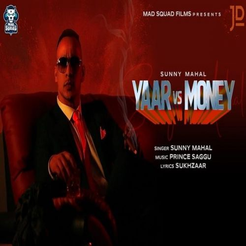 Download Yaar Vs Money Sunny Mahal mp3 song, Yaar Vs Money Sunny Mahal full album download