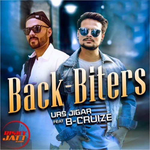 Download Back biters Urs Jigar and B Cruize mp3 song