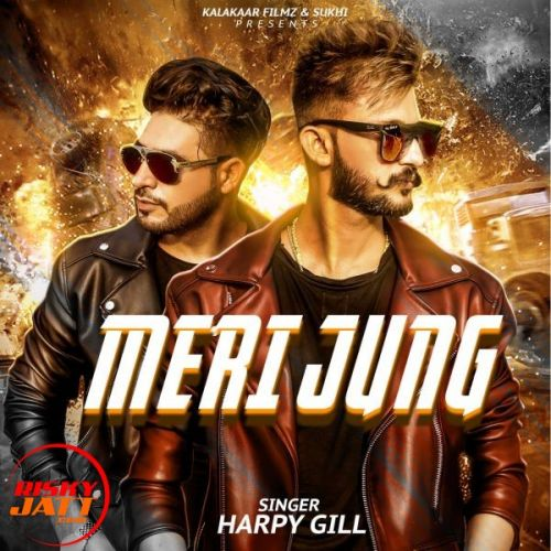 Download Meri Jung Harpy Gill mp3 song
