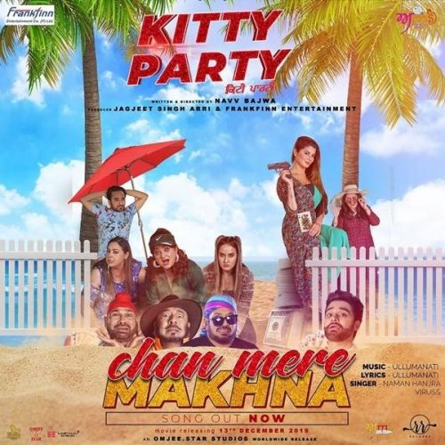 Download Chan Mere Makhna (Kitty Party) Naman Hanjra, Viruss mp3 song, Chan Mere Makhna (Kitty Party) Naman Hanjra, Viruss full album download