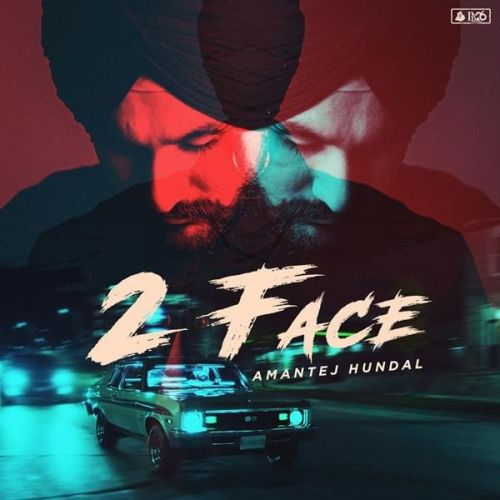 Download 2 Face Amantej Hundal mp3 song, 2 Face Amantej Hundal full album download