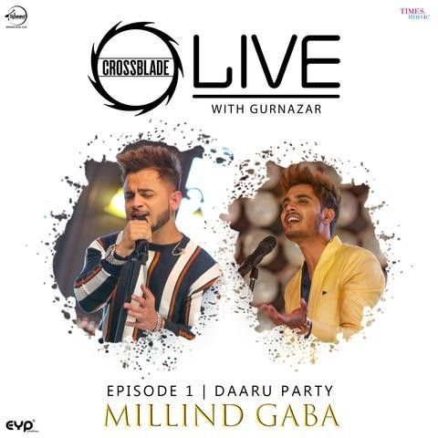 Download Daaru Party (Crossblade Live With Gurnazar) Millind Gaba mp3 song, Daaru Party (Crossblade Live With Gurnazar) Millind Gaba full album download