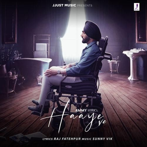 Download Haaye Ve Ammy Virk mp3 song, Haaye Ve Ammy Virk full album download
