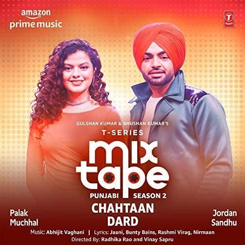 Download Chahtaan-Dard (T-Series Mixtape Punjabi Season 2) Palak Muchhal, Jordan Sandhu mp3 song, Chahtaan-Dard (T-Series Mixtape Punjabi Season 2) Palak Muchhal, Jordan Sandhu full album download