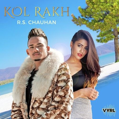 Download Kol Rakh RS Chauhan mp3 song, Kol Rakh RS Chauhan full album download