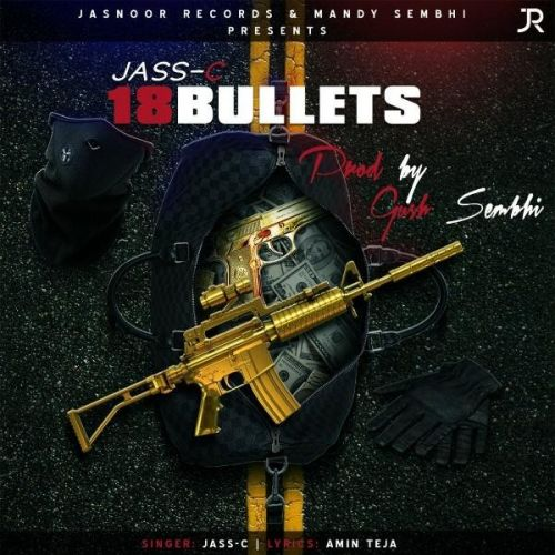 Download 18 Bullets Jass C mp3 song, 18 Bullets Jass C full album download