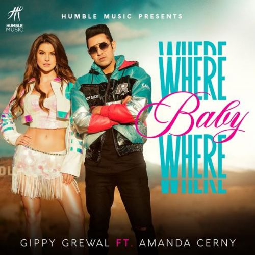 Download Where Baby Where Gippy Grewal, Amanda Cerny mp3 song, Where Baby Where Gippy Grewal, Amanda Cerny full album download