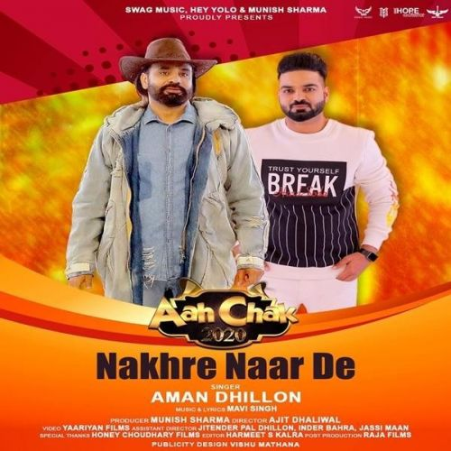 Download Nakhre Naar De Aman Dhillon mp3 song, Nakhre Naar De Aman Dhillon full album download
