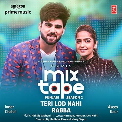 Download Teri Lod Nahi-Rabba (T-Series Mixtape Punjabi 2) Asees Kaur, Inder Chahal mp3 song, Teri Lod Nahi-Rabba (T-Series Mixtape Punjabi 2) Asees Kaur, Inder Chahal full album download