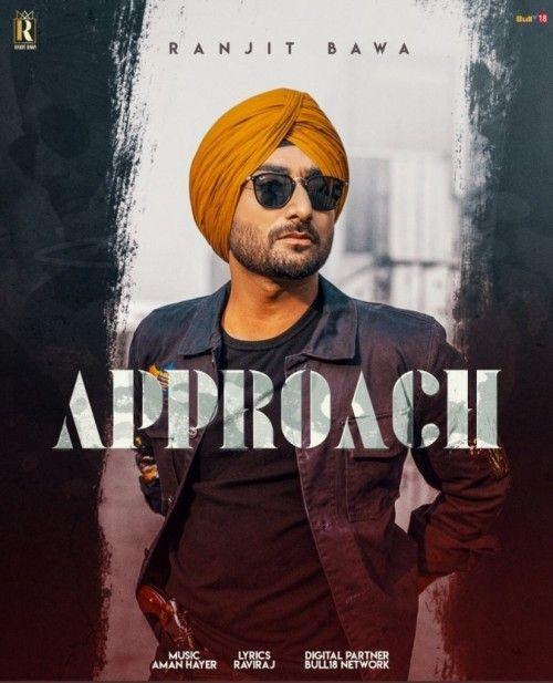 Download Approach Ranjit Bawa mp3 song, Approach Ranjit Bawa full album download