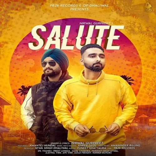 Download Salute Nirwal Gurpreet, Amantej Hundal mp3 song, Salute Nirwal Gurpreet, Amantej Hundal full album download