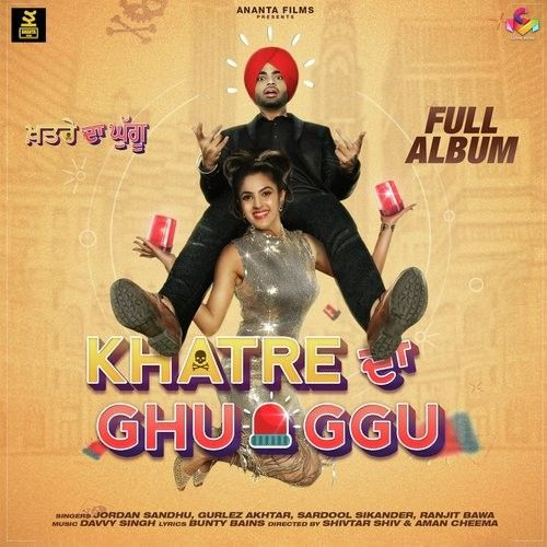 Khatre Da Ghuggu By Jordan Sandhu, Gurlej Akhtar and others... full mp3 album