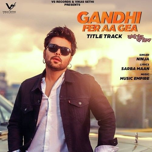 Download Gandhi Fer Aa Gea Ninja mp3 song, Gandhi Fer Aa Gea Ninja full album download
