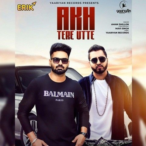Download Akh Tere Utte Aman Dhillon mp3 song, Akh Tere Utte Aman Dhillon full album download