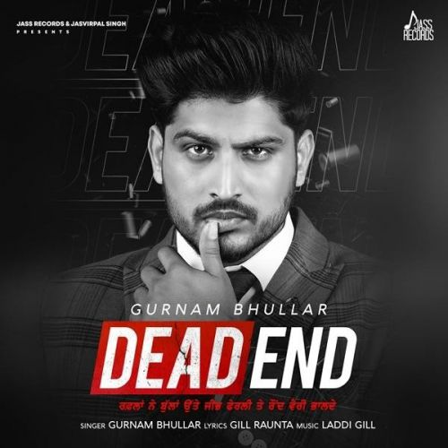 Download Bai Ji Gurnam Bhullar mp3 song, Dead End Gurnam Bhullar full album download