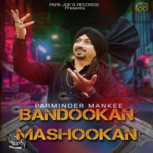 Download Bandookan Mashookan Parminder Mankee mp3 song, Bandookan Mashookan Parminder Mankee full album download