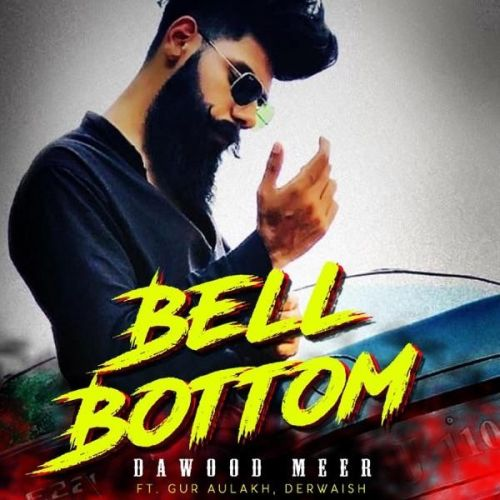 Download Bell Bottom Dawood Meer mp3 song, Bell Bottom Dawood Meer full album download