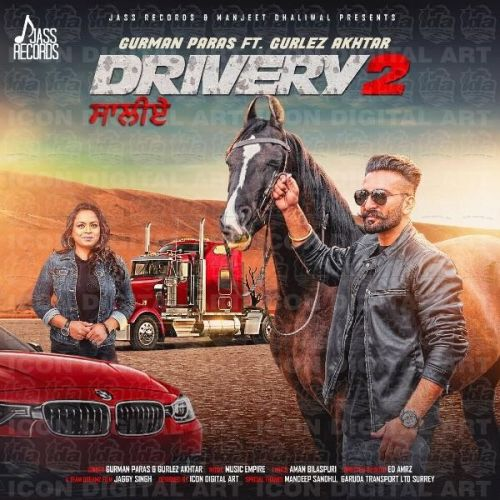 Download Drivery 2 Gurman Paras, Gurlez Akhtar mp3 song, Drivery 2 Gurman Paras, Gurlez Akhtar full album download