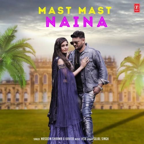 Download Mast Mast Naina Masoom Sharma and Kavita mp3 song