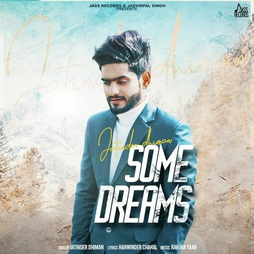 Download Some Dreams Jatinder Dhiman mp3 song, Some Dreams Jatinder Dhiman full album download