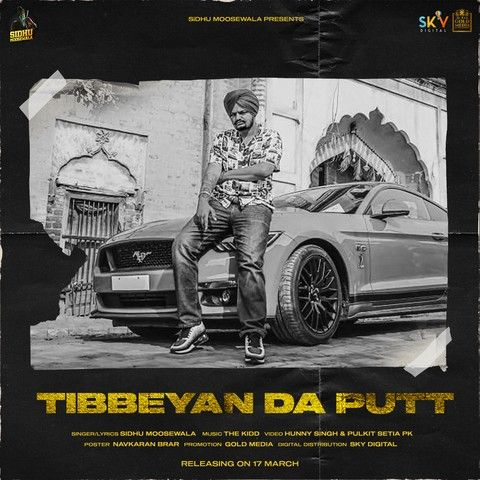 Download Tibbeyan Da Putt Sidhu Moose Wala mp3 song, Tibbeyan Da Putt Sidhu Moose Wala full album download